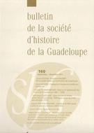 Cover of Number 160, September–December 2011, pp. 3-98, Bulletin de la Société d'Histoire de la Guadeloupe