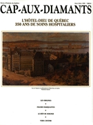 Cover of L'Hôtel-Dieu de Québec,        Special Issue, 1989, pp. 4-90 Cap-aux-Diamants