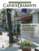 Cover of Mamma mia! Ces québécois venus d'Italie, Number 139, Fall 2019, pp. 2-66, Cap-aux-Diamants