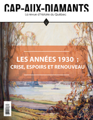 Cover for issue 'Les années 1930 : crise, espoirs et renouveau' of the journal 'Cap-aux-Diamants'