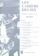 Cover of 60 ans, Number 51, 1996, pp. 9-221, Les Cahiers des dix