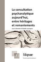 Cover forthe thematic issueLa consultation psychanalytique aujourd'hui, entre héritages et remaniements