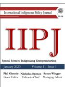 Cover of Special Section: Indigenizing Entrepreneurship,        Volume 11, Number 1, 2020 The International Indigenous Policy Journal