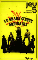 Cover of Le Grand Cirque Ordinaire, Number 5, Spring 1977, pp. 4-158, Jeu
