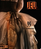 Cover of Le costume, Number 99 (2), 2001, pp. 2-201, Jeu