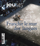 Cover of Franchir le mur des langues, Number 145 (4), 2012, pp. 4-176, Jeu