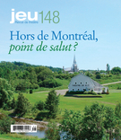 Cover of Hors de Montréal, <em>point de salut ?</em>, Number 148 (3), 2013, pp. 4-176, Jeu
