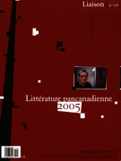 Cover of Littérature pancanadienne 2005,        Number 129, 2005, pp. 5-108 Liaison