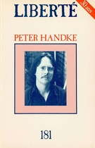 Cover of Peter Handke,        Volume 31, Number 1 (181), February 1989, pp. 5-111 Liberté