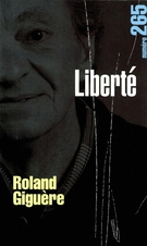 Cover of Roland Giguère, Volume 46, Number 3 (265), September 2004, pp. 3-143, Liberté