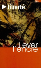 Cover of Lever l'encre,        Volume 47, Number 3 (269), September 2005, pp. 3-194 Liberté