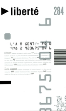 Cover of L'argent fou, Volume 51, Number 2 (284), May 2009, pp. 5-175, Liberté