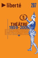 Cover of Théâtre 1959-2009,        Volume 51, Number 3 (287), February 2010, pp. 5-145 Liberté