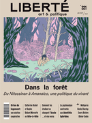 Cover for issue 'Dans la forêt. Du Nitassinan à Amanalco, une politique du vivant' of the journal 'Liberté'