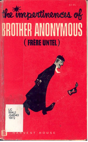Frère Untel, The Impertinences of Brother Anonymus, translation by Miriam Chapin, preface by André Laurendeau, « French Canadian Renaissance », Montréal, Harvest House, 1962, couverture30