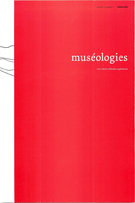 Cover of        Volume 1, Number 1, October 2006, pp. 6-97 Muséologies