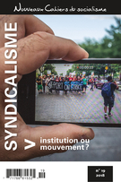 Cover of Syndicalisme : institution ou mouvement ?,        Number 19, Winter 2018, pp. 8-265 Nouveaux Cahiers du socialisme