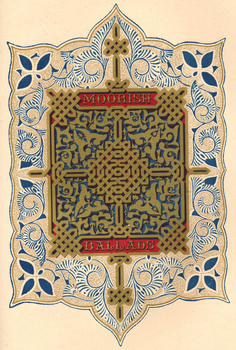 "Chromolithographed fly-title announcing ""Moorish Ballads"" section of Ancient Spanish Ballads: Historical and Romantic."