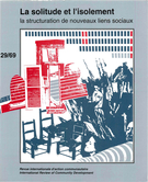 Cover of La solitude et l'isolement. La structuration de nouveaux liens sociaux,        Number 29 (69), Spring 1993, pp. 7-192 International Review of Community Development