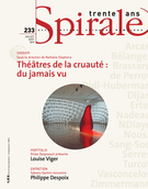 Cover of Théâtres de la cruauté : du jamais vu, Number 233, July–August 2010, pp. 3-65, Spirale