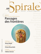 Cover of Passages des frontières,        Number 237, Summer 2011, pp. 3-79 Spirale
