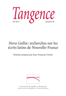 Cover of <em>Nova Gallia</em> : recherches sur les écrits latins de Nouvelle-France, Number 99, Summer 2012, pp. 5-138, Tangence