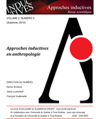 Couverture de Approches inductives en anthropologie, Volume 2, numéro 2, automne 2015, p. 1-204, Approches inductives