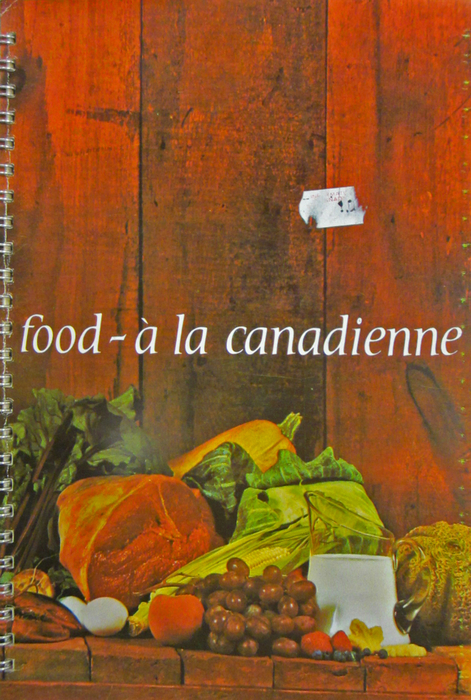 Food– à la canadienne ― cover. Una Abrahamson Cookery Collection, Archives and Special Collections, University of Guelph.