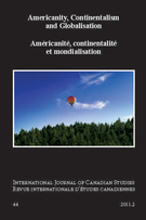 Couverture de Americanity, Continentalism and Globalisation, Numéro 44, 2011, p. 5-249, International Journal of Canadian Studies
