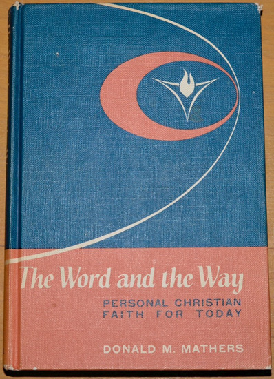 The Word and the Way by Donald M. Mathers